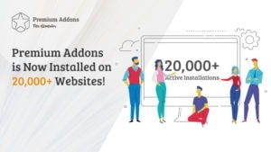 Premium Addons is Now Installed on 20,000+ Websites